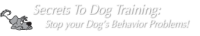 secrets to dog training 200x36 - Get Secrets to Dog Training for JUST $39.95